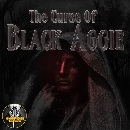 The Curse of Black Aggie